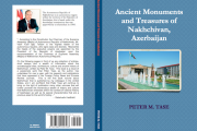 Peter Tase: Ancient monuments and treasures of Nakhchivan